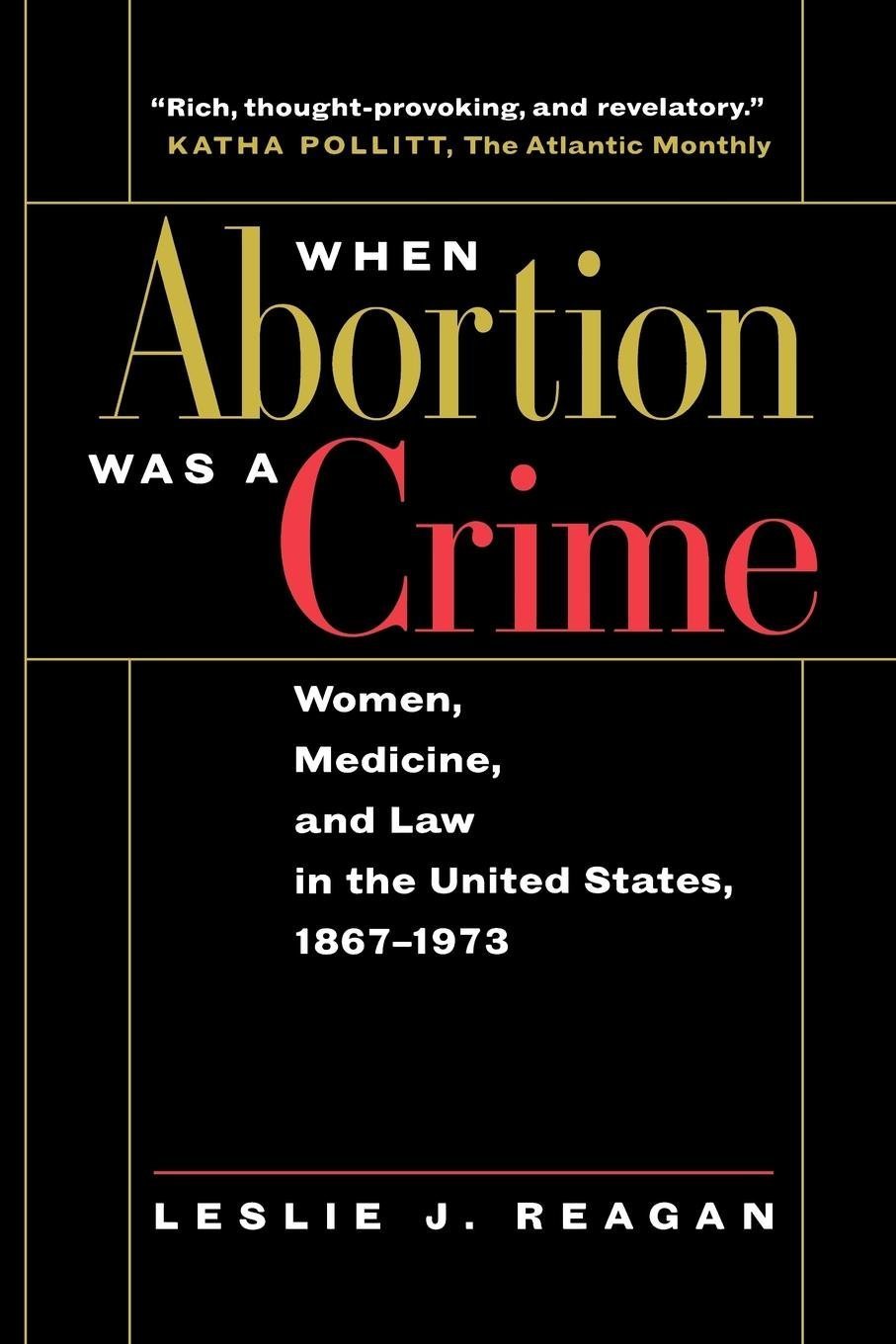 modern medicine for abortion One of the greatest public health achievements of modern medicine was the  legalization of abortion, which resulted in at least a 90% reduction.